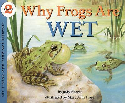 Why Frogs Are Wet by Judy Hawes