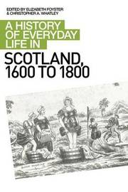 A History of Everyday Life in Scotland, 1600 to 1800 image