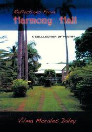 Reflections from Harmony Hall by Vilma C. Morales Daley