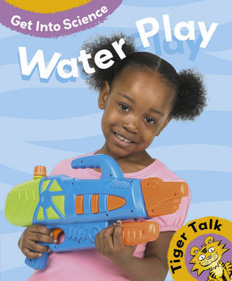 Get Into Science: Water Play by Leon Read