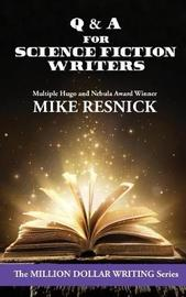 Q & A for Science Fiction Writers by Mike Resnick