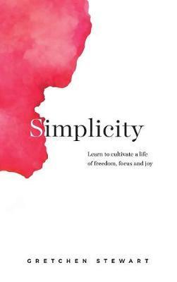 Simplicity by Gretchen Stewart