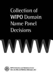 Collection of <b>WIPO</b> Domain Name Panel Decisions by Wipo Arbitration and Mediation Center