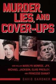 Murder, Lies, and Cover-Ups by David Gardner