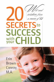 20 Secrets to Success with Your Child by Erin Brown Conroy M.A. image