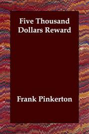Five Thousand Dollars Reward by Frank Pinkerton image
