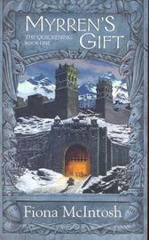 Myrrens Gift Quickening Trilogy by Fiona McIntosh image