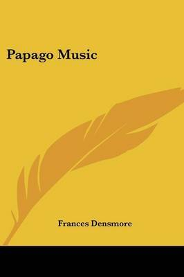 Papago Music by Frances Densmore image