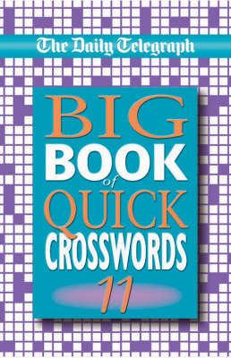 "The ""Daily Telegraph"" Big Book of Quick Crosswords: Bk.11 by Telegraph Group Limited"