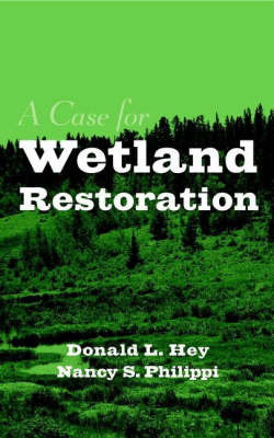 A Case for Wetland Restoration by Donald L. Hey