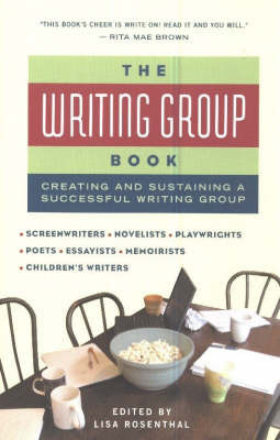 The Writing Group Book: Creating and Sustaining a Successful Writing Group