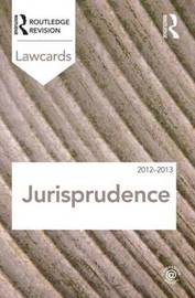 Jurisprudence Lawcards 2012-2013 by Routledge