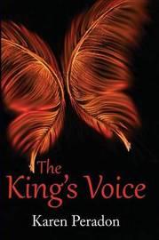 The King's Voice by Karen L Peradon
