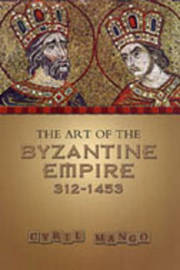 The Art of the Byzantine Empire 312-1453 by Cyril Mango image