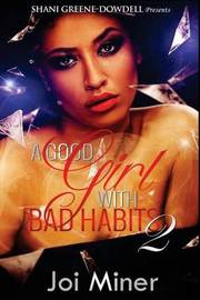 A Good Girl with Bad Habits 2 by Joi Miner