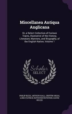 Miscellanea Antiqua Anglicana by Philip Bliss image