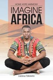 Imagine Africa by Lazarus Takawira