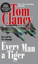 Every Man a Tiger (Revised) by Tom Clancy