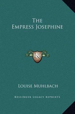 The Empress Josephine by Louise Muhlbach image