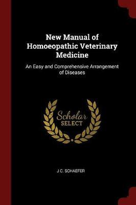 New Manual of Homoeopathic Veterinary Medicine by J C Schaefer image