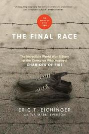 The Final Race by Eric T Eichinger