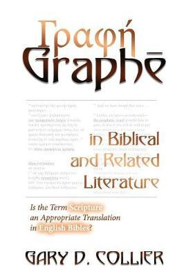 Graphe in Biblical and Related Literature by Dr Gary D Collier