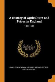 A History of Agriculture and Prices in England by James Edwin Thorold Rogers