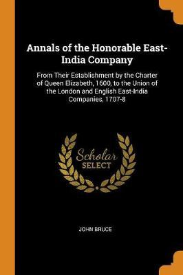 Annals of the Honorable East-India Company by John Bruce image