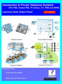Introduction to Private Telephone Systems; KTS, PBX, Hosted PBX, IP Centrex, CTI, IPBX and WPBX, 2nd Edition by Lawrence Harte image