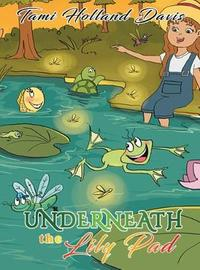 Underneath the Lily Pad by Tami Holland-Davis
