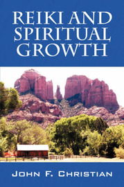 Reiki and Spiritual Growth by John F Christian image