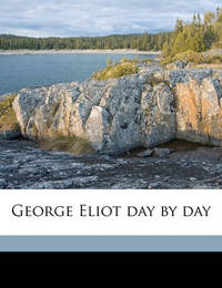 George Eliot Day by Day by George Eliot