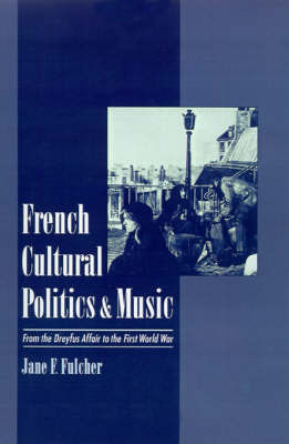 French Cultural Politics and Music by Jane F Fulcher