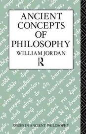 Ancient Concepts of Philosophy by William Jordan image