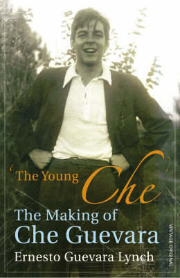 The Young Che by Ernesto Guevara Lynch