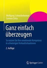 Ganz Einfach Uberzeugen by Wolfgang Schneiderheinze