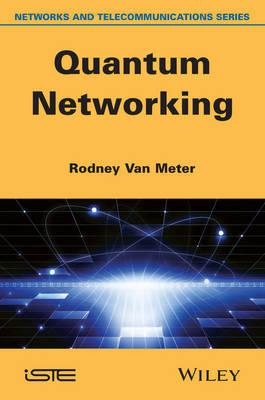 Quantum Networking by Rodney Van Meter