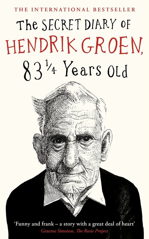 The Secret Diary of Hendrik Groen, 831/4 Years Old by Hendrik Groen