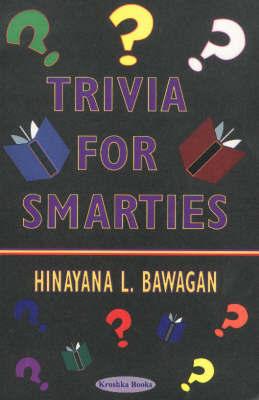 Trivia for Smarties by Hinayana L. Bawagan image