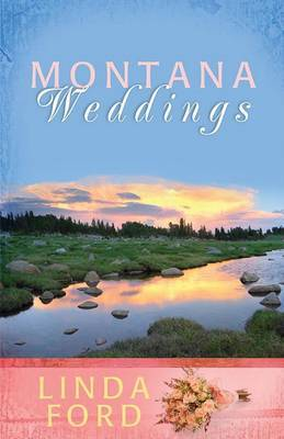 Montana Weddings by Linda Ford