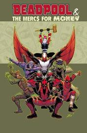 Deadpool & The Mercs For Money Vol. 1 by Cullen Bunn