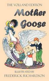 Mother Goose (The Volland Edition in Colour) by * Anonymous