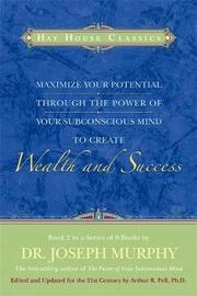 Maximise Your Potential Through The Power Of Your Subconscious Mind To Create Wealth And Success by Joseph Murphy image