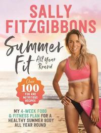 Summer Fit All Year Round by Sally Fitzgibbons
