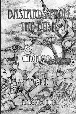 Bastards From The Bush by Josef Schultz
