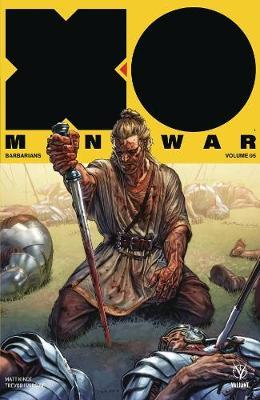 X-O Manowar (2017) Volume 5: Barbarians by Matt Kindt