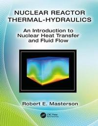 Nuclear Reactor Thermal Hydraulics by Robert E. Masterson