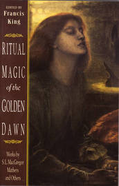 Ritual Magic of the Golden Dawn by S.L. MacGregor Mathers