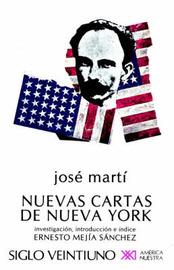 Nuevas Cartas de Nueva York by Jose Marti
