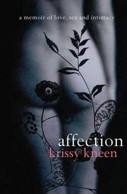 Affection: A Memoir of Love, Sex and Intimacy by Krissy Kneen image
